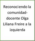 Reconociendo la comunidad- docente Olga Liliana Freire a la izquierda